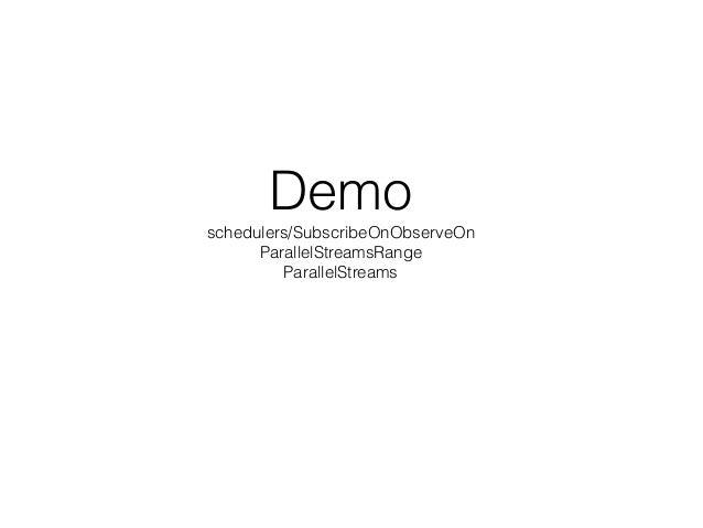 Demo  schedulers/SubscribeOnObserveOn ParallelStreamsRange ParallelStreams