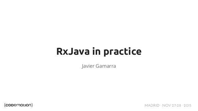 MADRID · NOV 27-28 · 2015 RxJava in practice Javier Gamarra