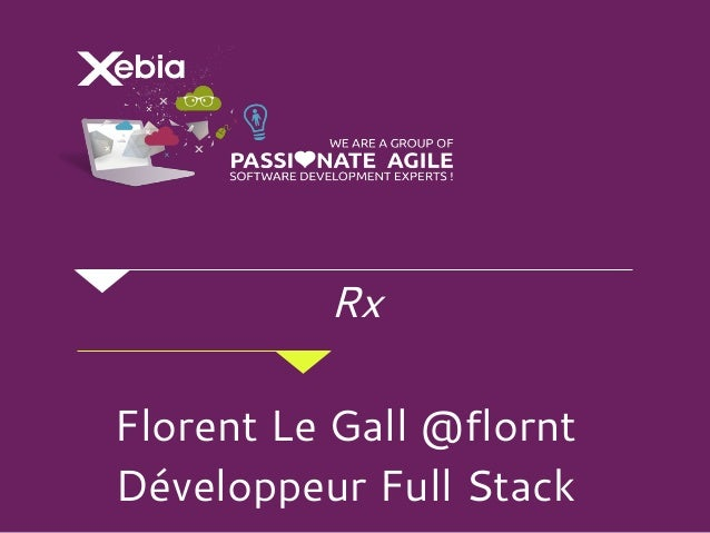 Rx Florent Le Gall @flornt Développeur Full Stack