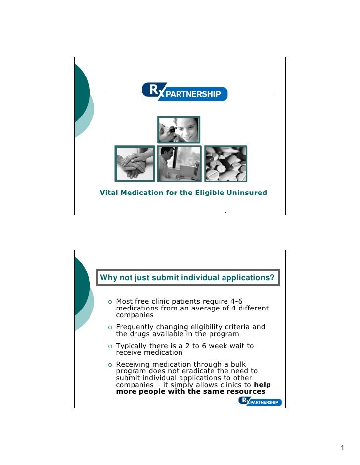 Vital Medication for the Eligible Uninsured                                      .     Why not just submit individual appl...