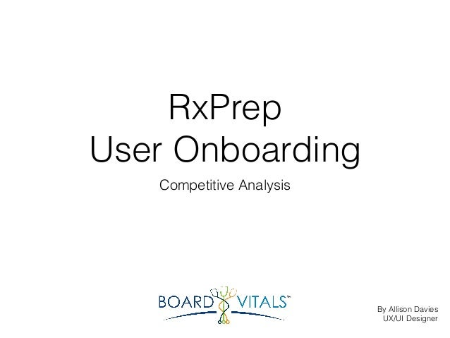 RxPrep  User Onboarding Competitive Analysis By Allison Davies UX/UI Designer