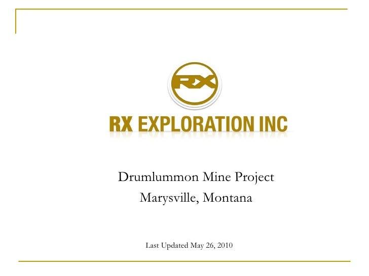 Last Updated May 26, 2010 Drumlummon Mine Project Marysville, Montana