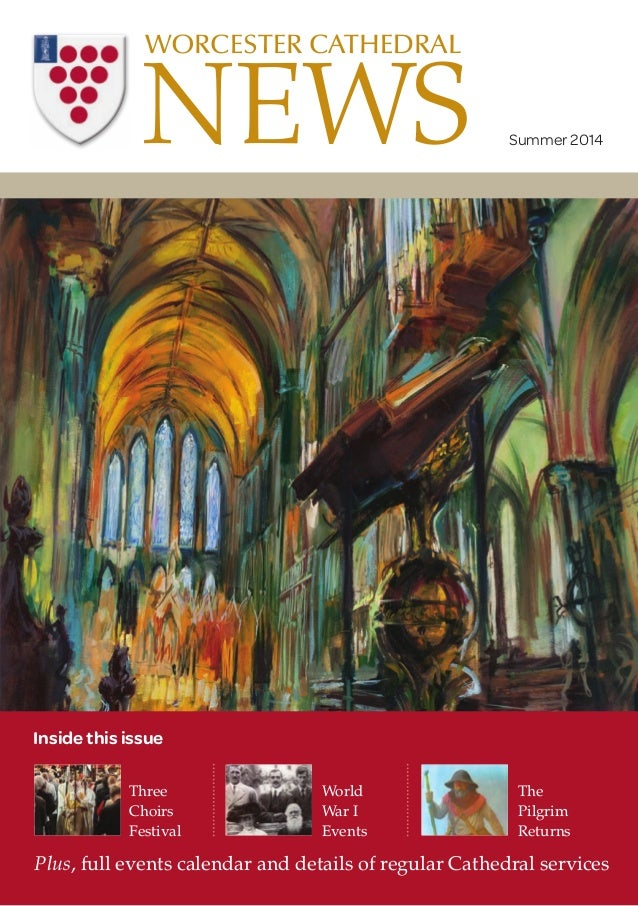 Three Choirs Festival Plus, full events calendar and details of regular Cathedral services World War I Events The Pilgrim ...