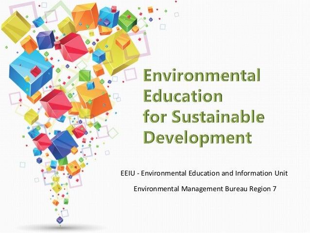 Environmental Management Bureau Region 7 EEIU - Environmental Education and Information Unit