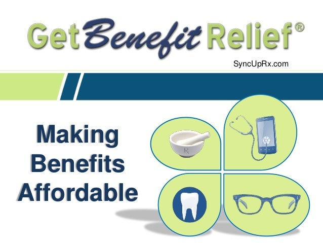 Making Benefits Affordable SyncUpRx.com