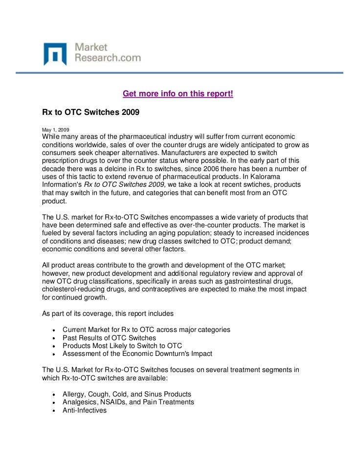 Get more info on this report!Rx to OTC Switches 2009May 1, 2009While many areas of the pharmaceutical industry will suffer...