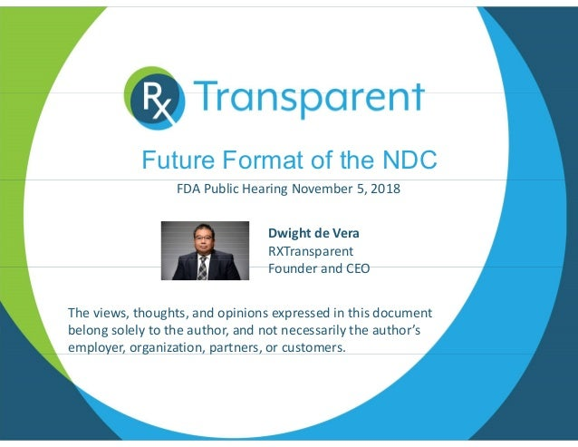 Future Format of the NDC FDA Public Hearing November 5, 2018 The views, thoughts, and opinions expressed in this document ...