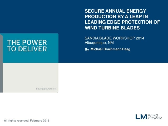By  SECURE ANNUAL ENERGY PRODUCTION BY A LEAP IN LEADING EDGE PROTECTION OF WIND TURBINE BLADES  SANDIA BLADE WORKSHOP 201...