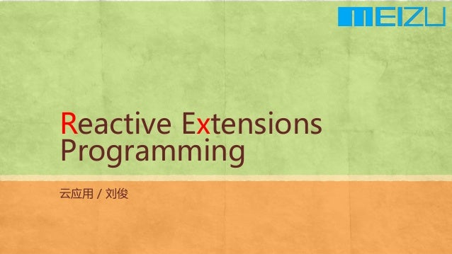 Reactive Extensions Programming 云应用 / 刘俊