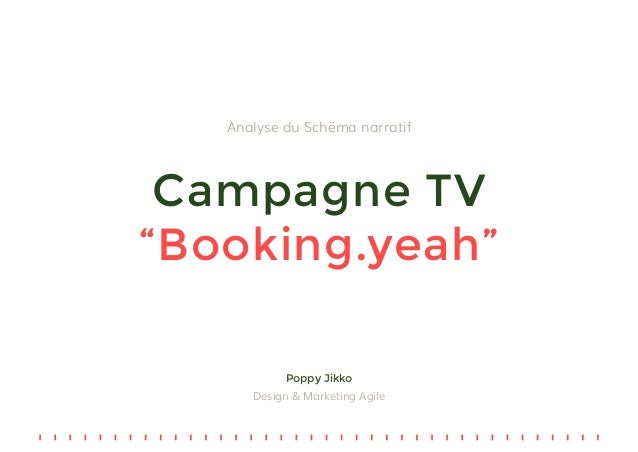 "Campagne TV ""Booking.yeah"" Analyse du Schéma narratif Poppy Jikko Design & Marketing Agile"