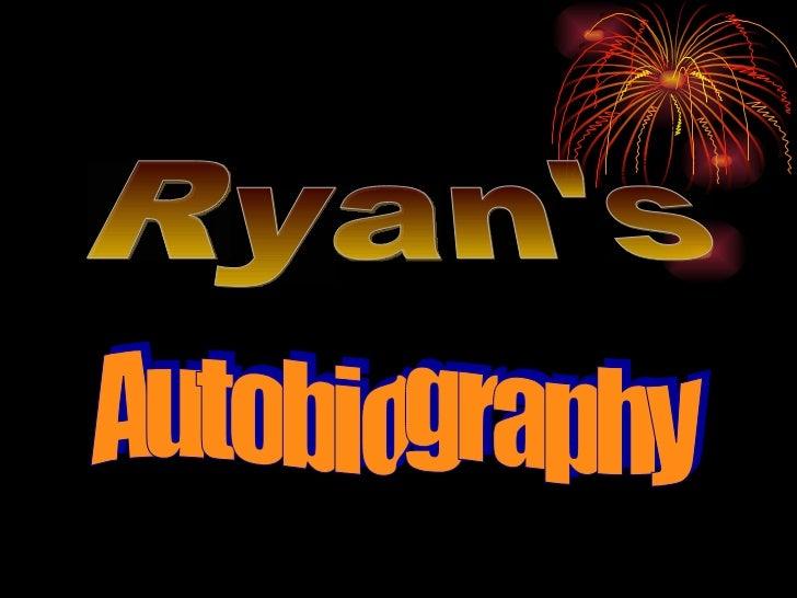 Ryan's Autobiography