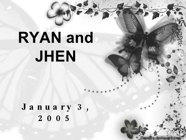 RYAN and JHEN January 3, 2005