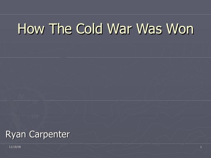 How The Cold War Was Won Ryan Carpenter