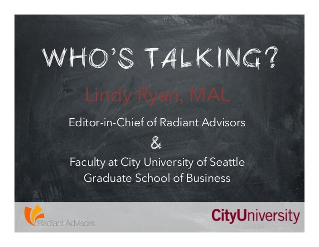 WHO'S TALKING? Lindy Ryan, MAL Editor-in-Chief of Radiant Advisors  & Faculty at City University of Seattle Graduate Schoo...