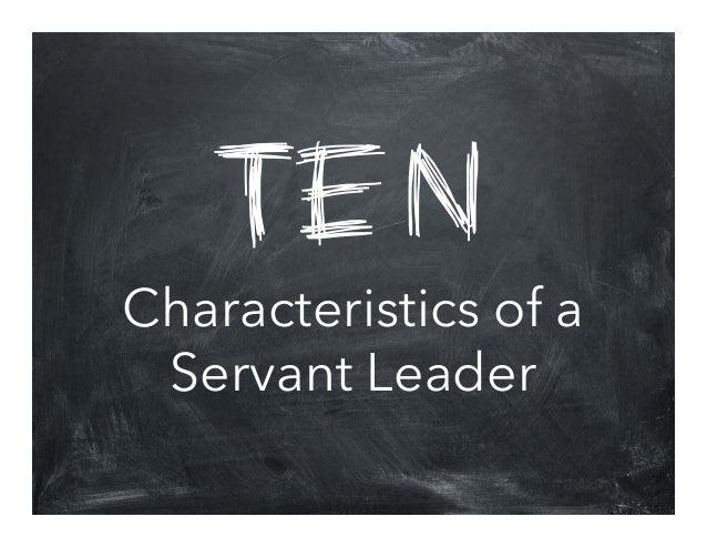 TEN  Characteristics of a Servant Leader