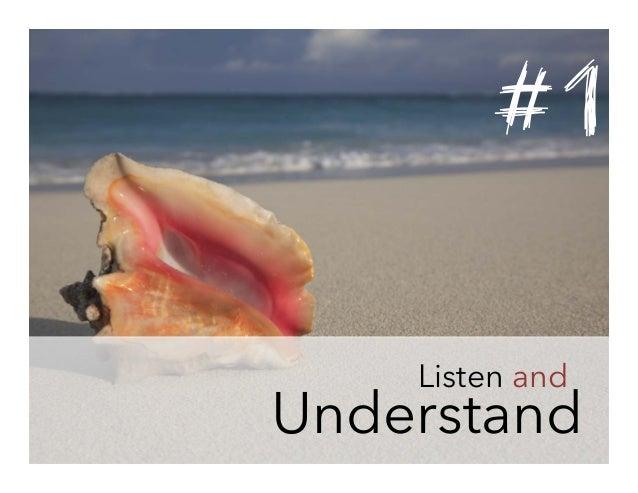 #1 Listen and  Understand