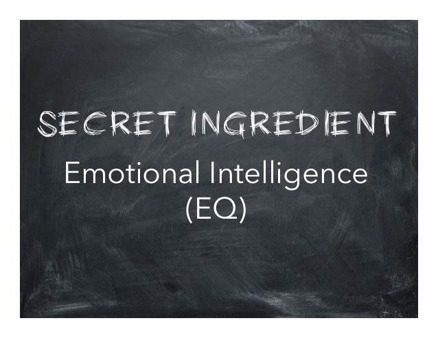 SECRET INGREDIENT Emotional Intelligence (EQ)
