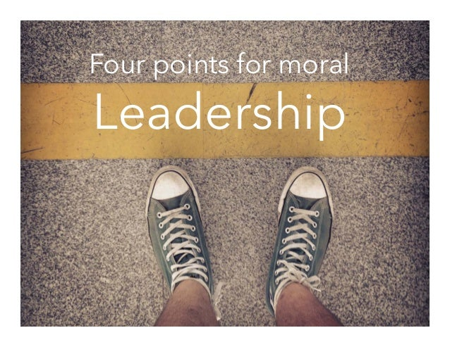 Four points for moral  Leadership