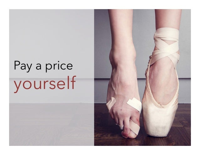 Pay a price  yourself