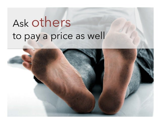 Ask others to pay a price as well
