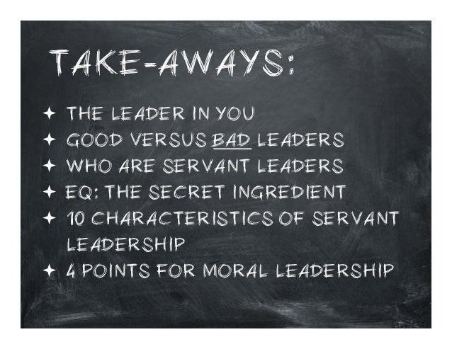 TAKE-AWAYS: ª ª ª ª ª  THE LEADER IN YOU GOOD VERSUS BAD LEADERS WHO ARE SERVANT LEADERS EQ: THE SECRET INGREDIE...