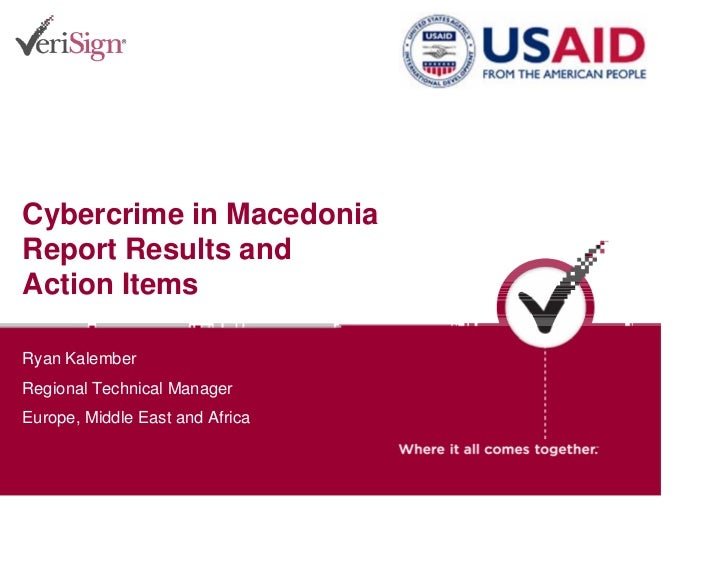Cybercrime in Macedonia Report Results and Action Items  Ryan Kalember Regional Technical Manager Europe, Middle East and ...
