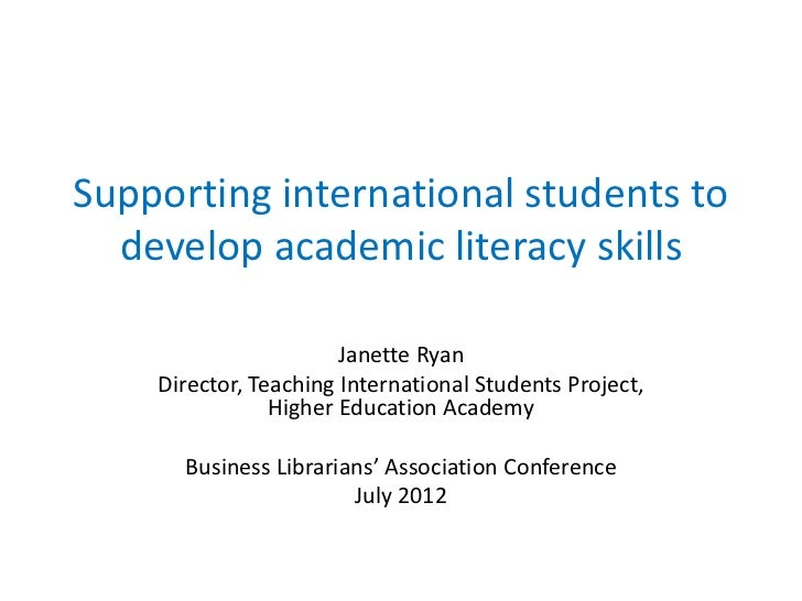 Supporting international students to  develop academic literacy skills                       Janette Ryan    Director, Tea...