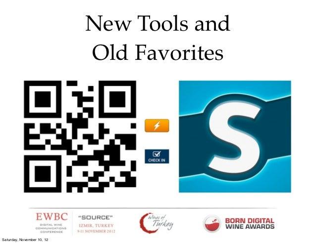 New Tools and                            Old FavoritesSaturday, November 10, 12