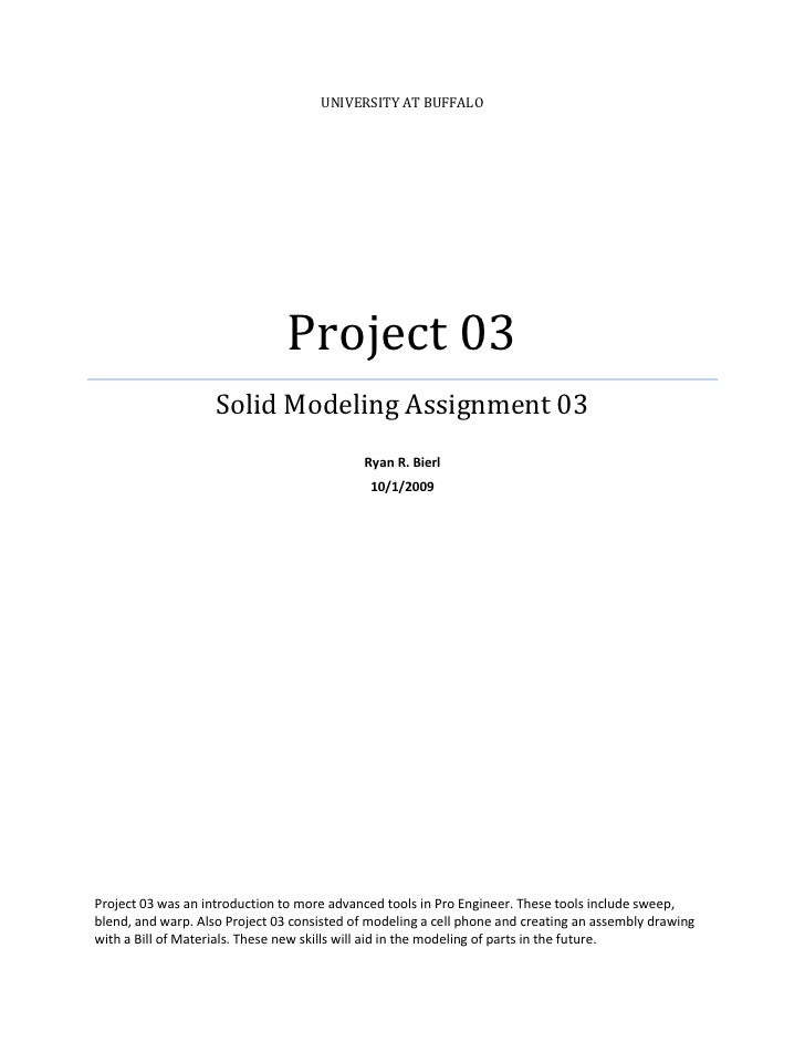 UNIVERSITY AT BUFFALO                                     Project 03                     Solid Modeling Assignment 03     ...