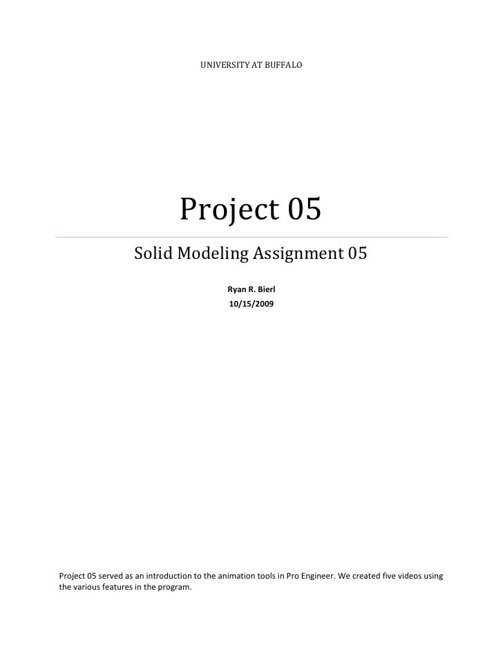 UNIVERSITY AT BUFFALO                                     Project 05                     Solid Modeling Assignment 05     ...