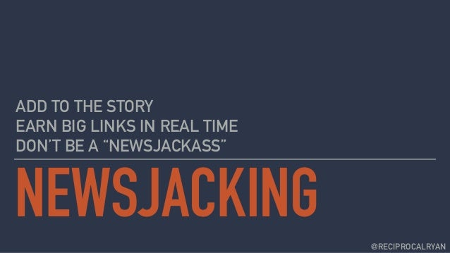 NEWSJACKING ADD TO THE STORY