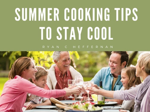 Summer Cooking Tips to Stay Cool