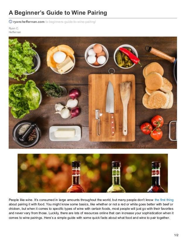 Ryan C. Heffernan A Beginner's Guide to Wine Pairing ryancheffernan.com /a-beginners-guide-to-wine-pairing/ People like wi...