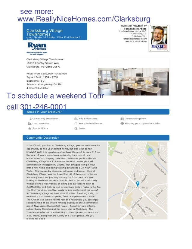 Clarksburg Village Townhomes Hours: Monday 1-6 Tuesday - Friday 10-6 Saturday & Sunday 11-6 BROCHURE PROVIDED BY Fernando ...