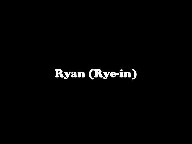 Ryan (Rye-in)