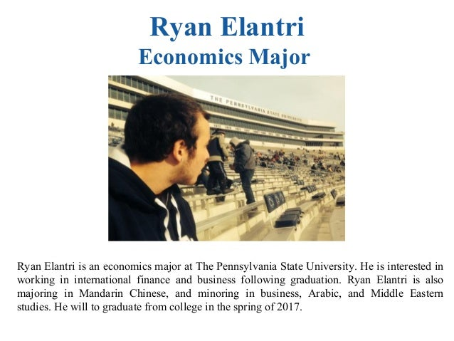 Ryan Elantri Economics Major Ryan Elantri is an economics major at The Pennsylvania State University. He is interested in ...