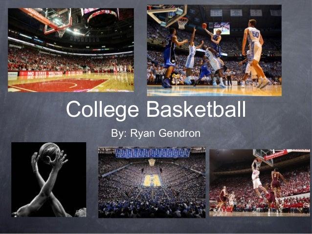 College BasketballBy: Ryan Gendron