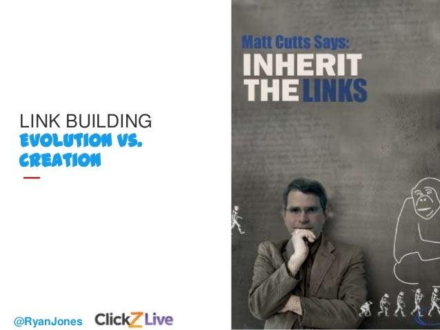 13 @RyanJones LINK BUILDING Evolution vs. Creation