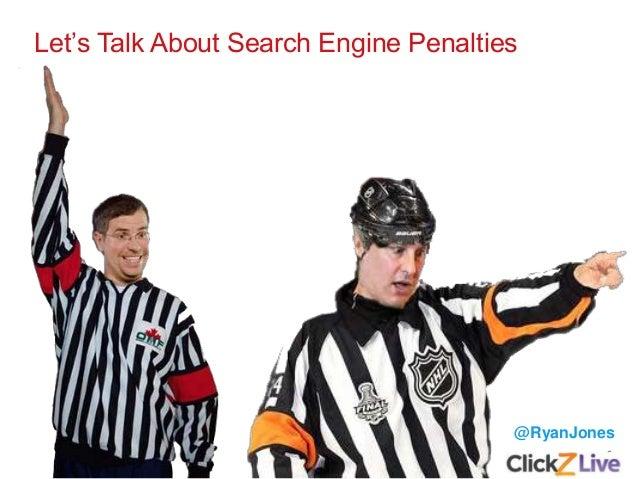 6 Let's Talk About Search Engine Penalties @RyanJones