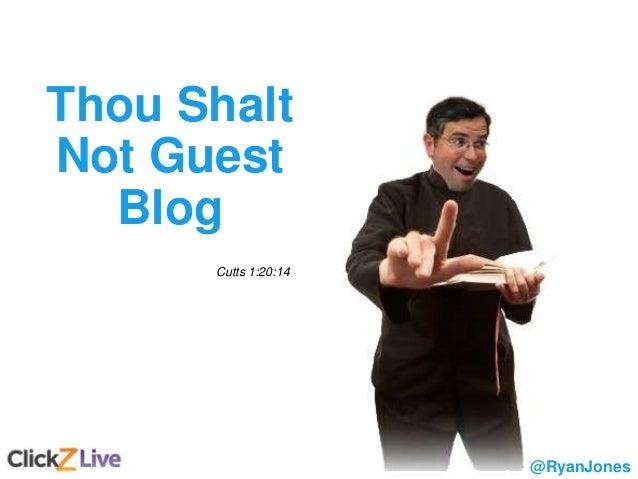 7 Cutts 1:20:14 Thou Shalt Not Guest Blog @RyanJones