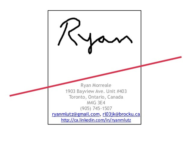 if               Ryan Morreale      1903 Bayview Ave. Unit #403        Toronto, Ontario, Canada                  M4G 3E4  ...