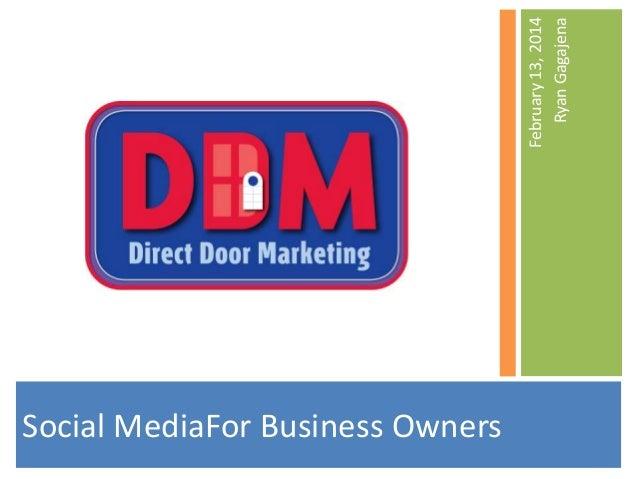 February 13, 2014 Ryan Gagajena  Social MediaFor Business Owners