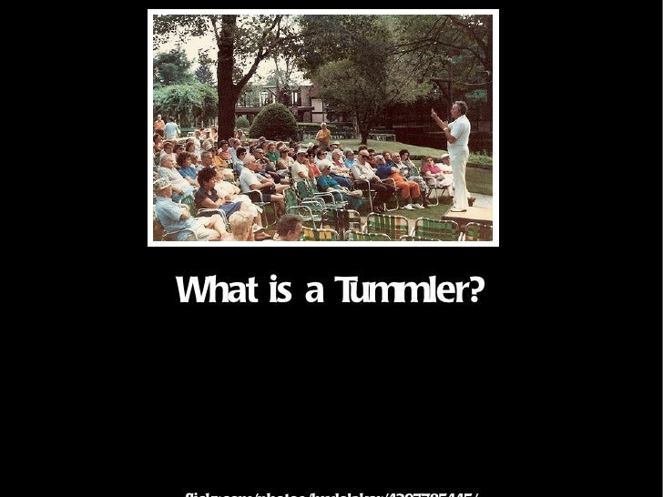What is a Tummler? flickr.com/photos/brulelaker/4297785445/