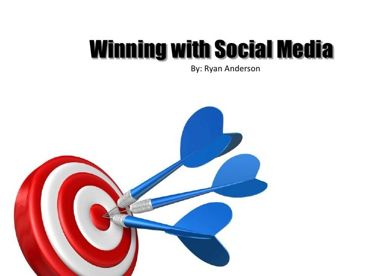 Winning with Social Media<br />By: Ryan Anderson<br />