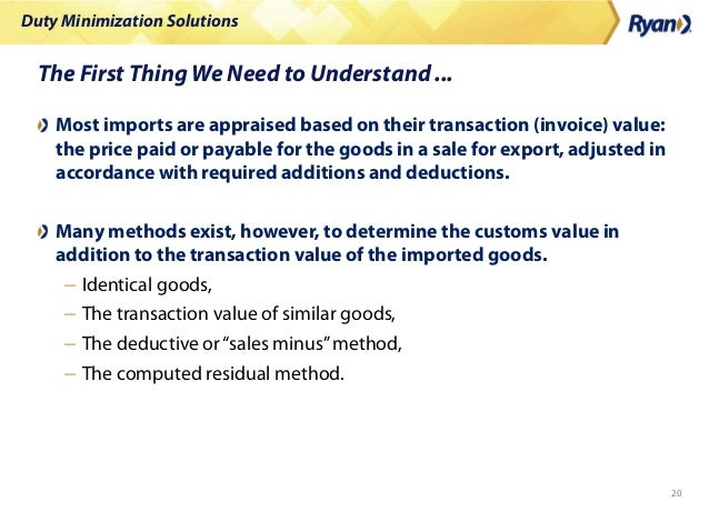 Duty Minimization Solutions 20 The First Thing We Need to Understand ... Most imports are appraised based on their transac...