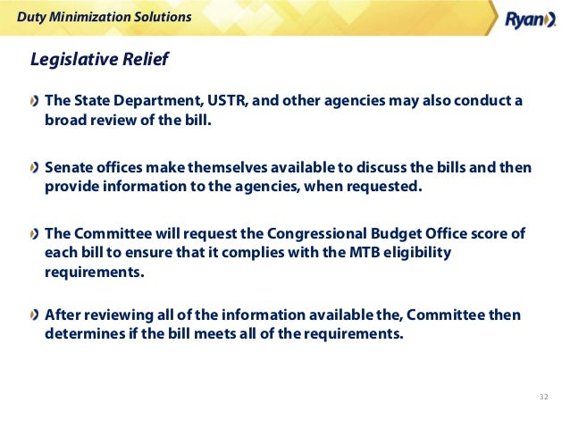 Duty Minimization Solutions 32 Legislative Relief The State Department, USTR, and other agencies may also conduct a broad ...