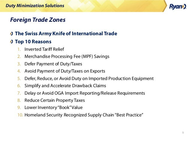 Duty Minimization Solutions 5 Foreign Trade Zones The Swiss Army Knife of International Trade Top 10 Reasons 1. Inverted T...