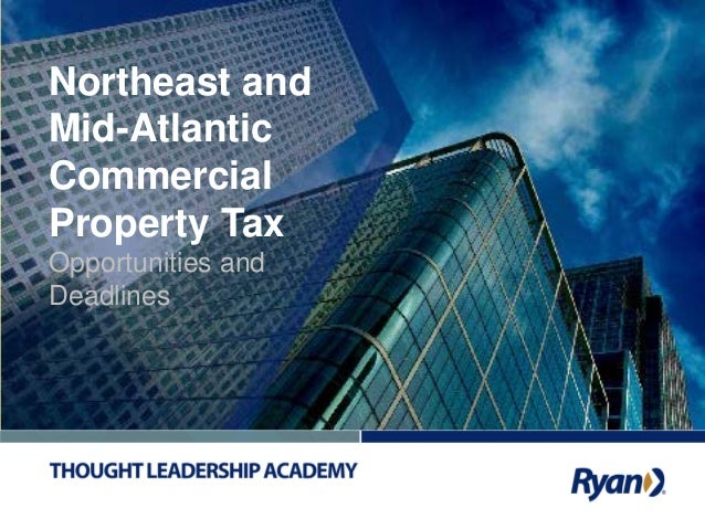 1 Northeast and Mid-Atlantic Commercial Property Tax Opportunities and Deadlines