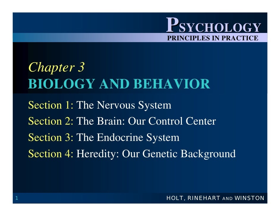 PSYCHOLOGY                                 PRINCIPLES IN PRACTICE        Chapter 3     BIOLOGY AND BEHAVIOR     Section 1:...
