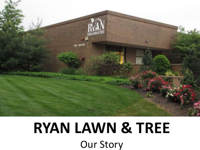 RYAN LAWN & TREE Our Story